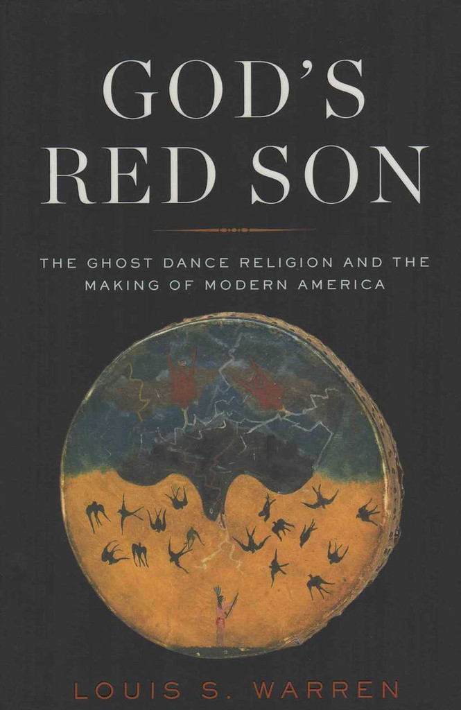God's Red Son: The Ghost Dance Religion and the Making of Modern America (Nonfiction Book)