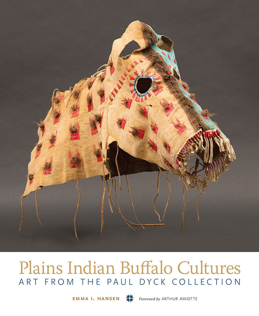 Book - Plains Indian Buffalo Cultures: Art from The Paul Dyck Collection