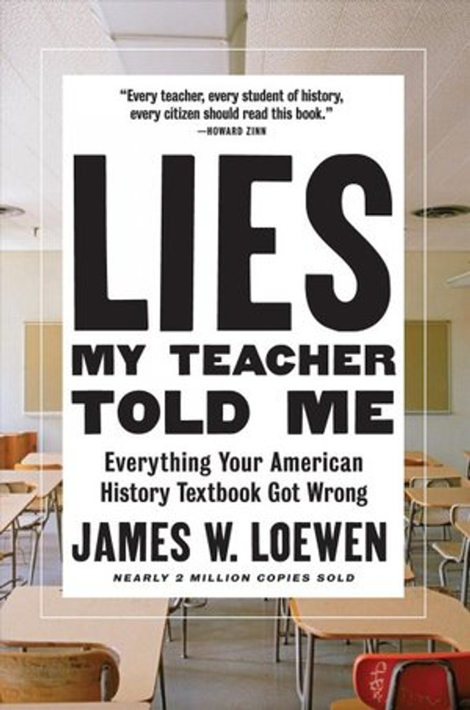 Book: Lies My Teacher Told Me-Everything Your American History Textbook Got Wrong