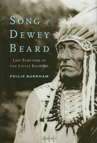 Book - Song of Dewey Beard: Last Survivor of the Little Big Horn