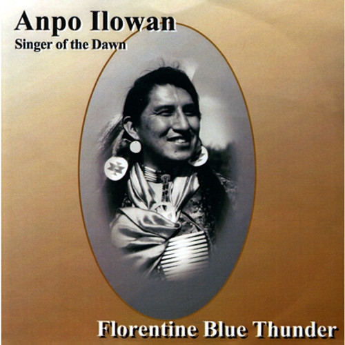 Florentine Blue Thunder - Anpo Ilowan - Singer Of The Dawn - CD