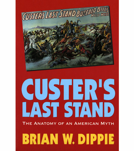 Book: Custer's Last Stand - The Anatomy of an American Myth