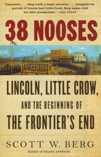 Book - 38 Nooses: Lincoln, Little Crow and the Beginning of the Frontier's End
