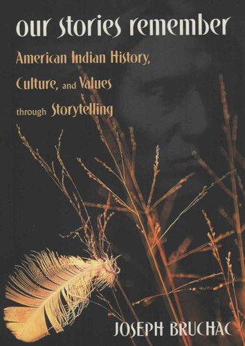 Book - Our Stories Remember: American Indian History, Culture and Values Through Storytelling