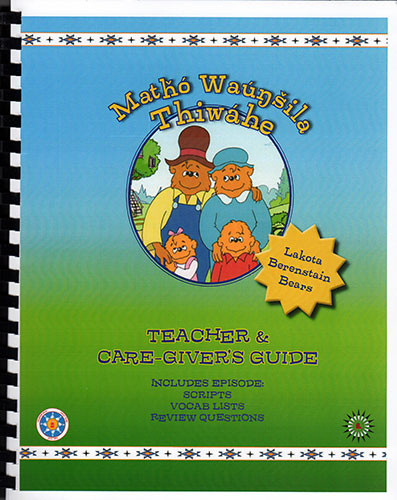 Matho Waunsila Thiwahe - Lakota Berenstain Bears (Teacher & Care-Giver's Guide Book)