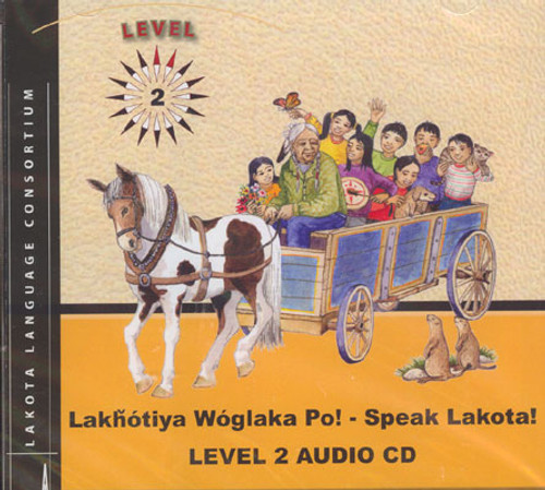 Lakhotiya Woglaka Po!  Speak Lakota! - Level 2 CD