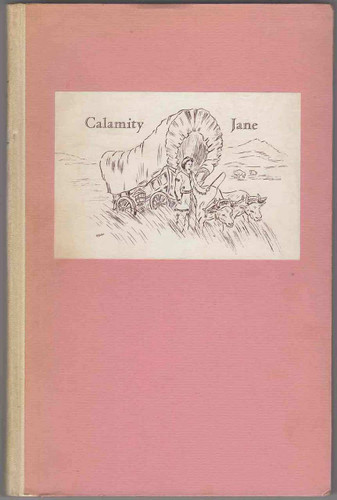 Out of Print Book - Calamity Jane (1852-1903): A History of Her Life and Adventures in the West