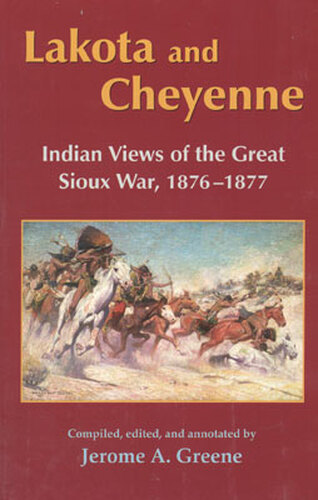 Book - Lakota And Cheyenne: Indian Views of the Great Sioux War, 1876-1877