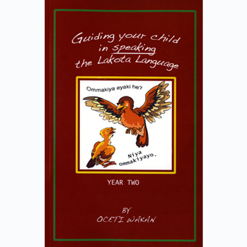 Guiding Your Child In Speaking The Lakota Language Book - Year Two