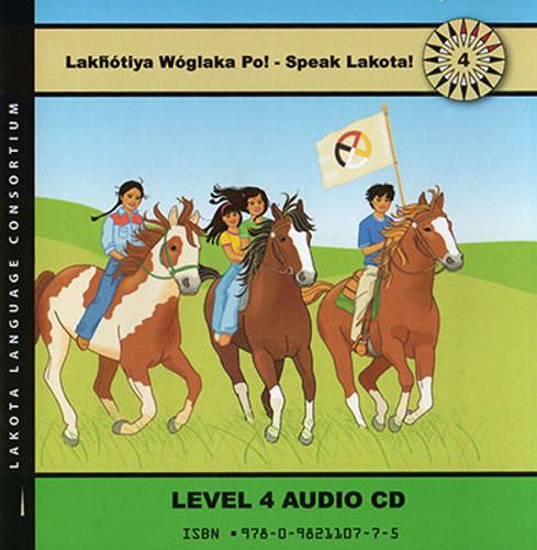 Lakhotiya Woglaka Po! Speak Lakota! - Level 4 CD