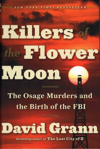 Book - Killers of the Flower Moon: The Osage Murders and the Birth of the FBI