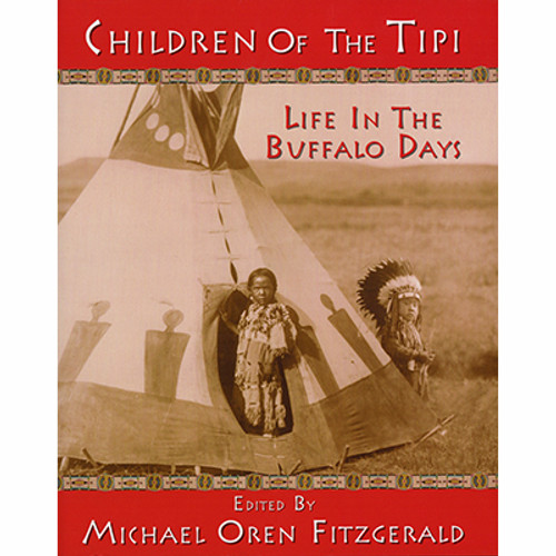 Children of the Tipi: Life in the Buffalo Days - Children's Book