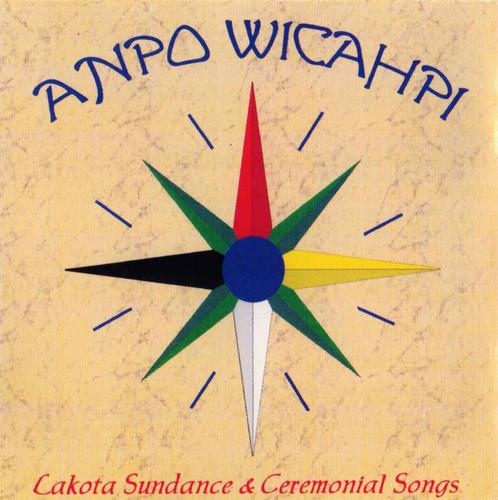 CD - Anpo Wicahpi: Lakota Sundance & Ceremonial Songs