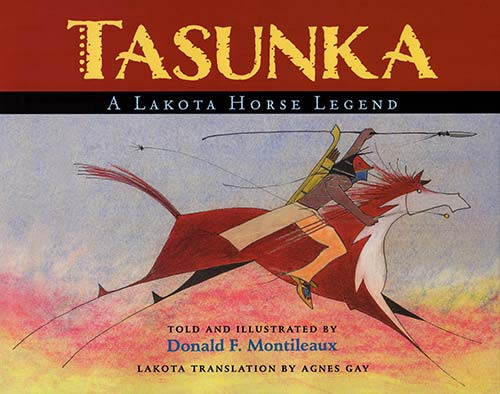 Tasunka - A Lakota Horse Legend: Children's Book