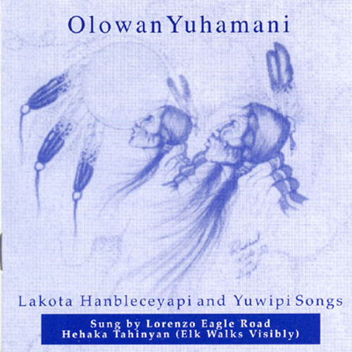 CD - Lorenzo Eagle Road - Olowan Yuhamani (Lakota Hanbleceyapi and Yuwipi Songs)