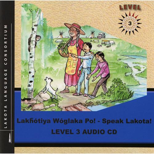 Lakhotiya Woglaka Po! Speak Lakota! - Level 3 CD