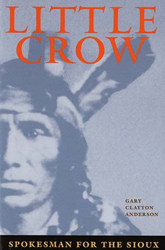 Book - Little Crow: Spokesman for the Sioux