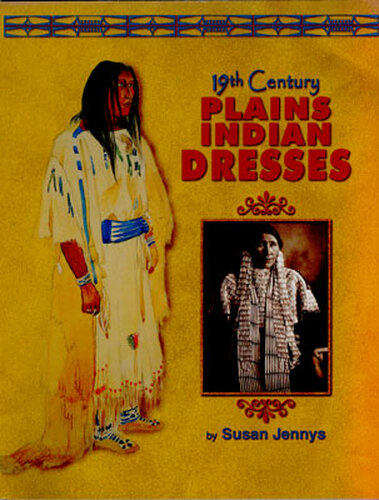 Book - 19th Century Plains Indian Dresses