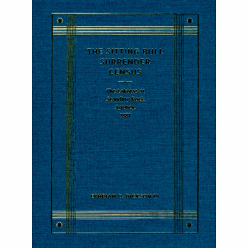 Book - The Sitting Bull Surrender Census - The Lakota at Standing Rock Agency, 1881