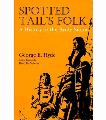 Book: Spotted Tail's Folk - A History Of The Brule Sioux