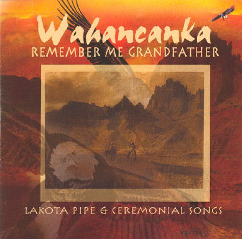 CD - Joseph Shields - Wahancanka, Remember Me Grandfather (Lakota Pipe & Ceremonial Songs)