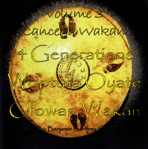CD - 4 Generations Woptura Oyate Olowan Wakan: Cancega Wakan Vol 3