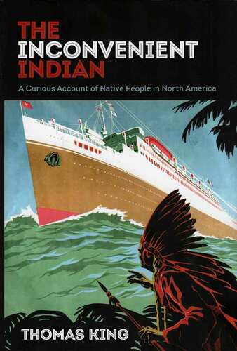 Book: The Inconvenient Indian - A Curious Account of Native People in North America
