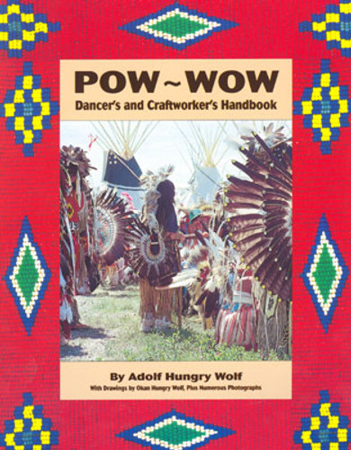 Pow Wow Dancer's & Craftworker's Handbook