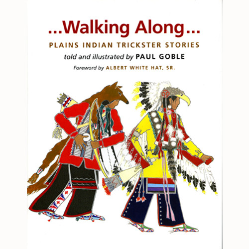Walking Along: Plains Indian Trickster Stories - A Children's Book