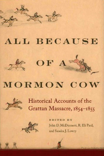 All Because of a Mormon Cow: Historical Accounts of the Grattan Massacre 1854-1855 (Nonfiction- Book)