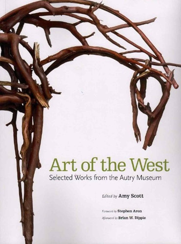 Art of the West: Selected Works from the Autry Museum - Book