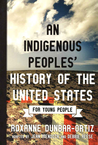 An Indigenous Peoples' History Young People Ed.