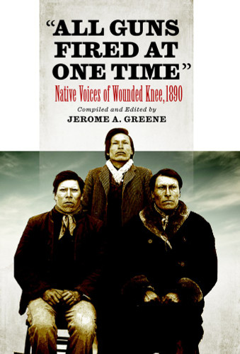 "Book: ""All Guns Fired At Once"" - Native Voices of Wounded Knee, 1890"