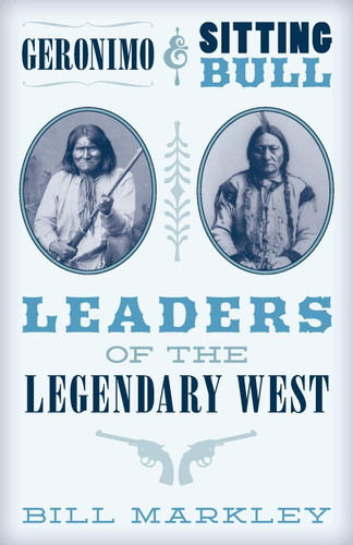 geronimo & sitting bull: legendary leaders of the west cover