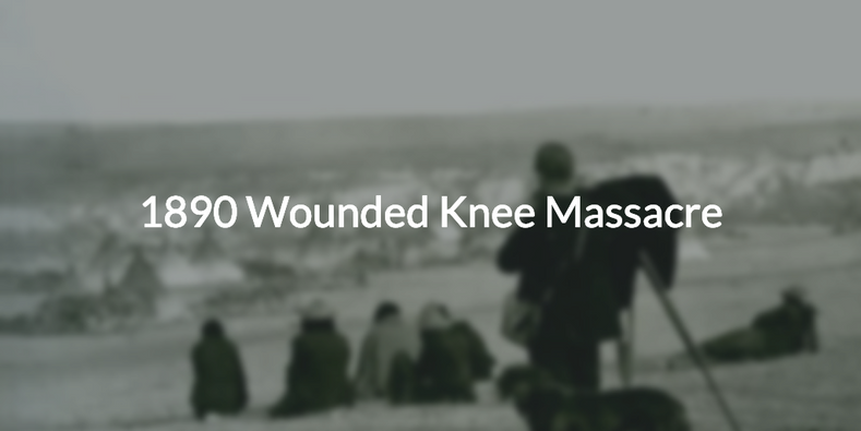 December 29, 1890 Wounded Knee Massacre