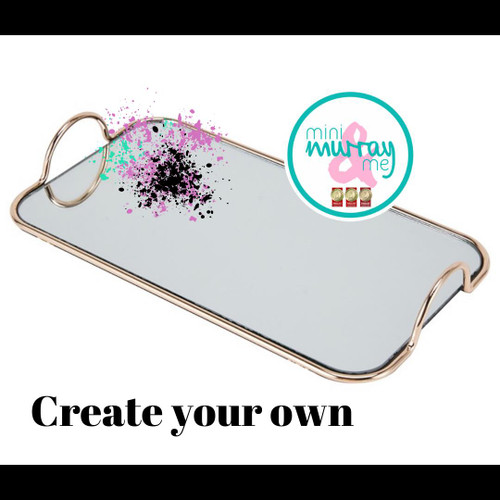 Create your own mirror tray