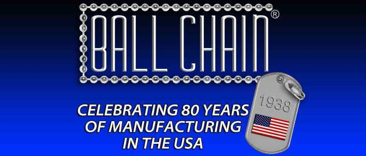 Ball Chain Logo With 80 Years of USA Manufacturing Celebration Text