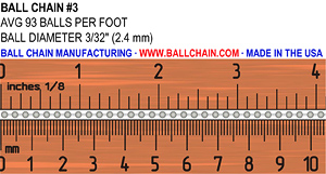 The #3 ball chain/bead chain sizing and ruler image. This is utilized to show the size and spacing of the beads in relation to a ruler. The chain is 3/32 inch or 2.4 mm in diameter with an average of 93 balls per foot
