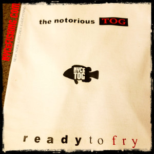 The Nototrious TOG Ready to fry Tshirt (white)