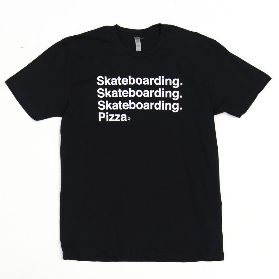 Skateboarding. PIZZA. - Tee