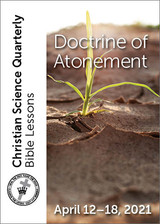 Christian Science Quarterly Bible Lessons: Doctrine of Atonement, Apr 18, 2021 – eBook (PDF)