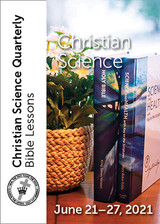 Christian Science Quarterly Bible Lessons: Christian Science, June 27, 2021 - Audio (MP3)