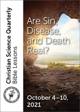 Christian Science Quarterly Bible Lessons: Are Sin, Disease, and Death Real?, October 10, 2021 – eBook (PDF)