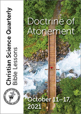 Christian Science Quarterly Bible Lessons: Doctrine of Atonement, October 17, 2021 – Audio (MP3)