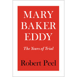 Mary Baker Eddy: The Years of Trial – eBook