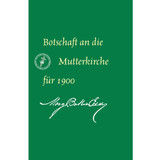 Botschaft an die Mutterkirche für 1900 (E-Book Ausgabe) / Message to The Mother Church for 1900 (German Translation — eBook) —(PDF)