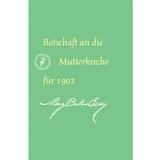 Botschaft an die Mutterkirche für 1902 (E-Book Ausgabe) / Message to The Mother Church for 1902 (German Translation — eBook) — (PDF)