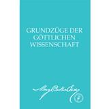 Grundzüge der Göttlichen Wissenschaft (E-Book Ausgabe) / Rudimental Divine Science Translation (German) — eBook —(PDF)