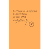 Mensaje a La Iglesia Madre para el año 1901 (Edición eBook) / Message to The Mother Church for 1901 (Spanish Translation — eBook) — (PDF)