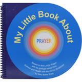 My Little Book About Prayer